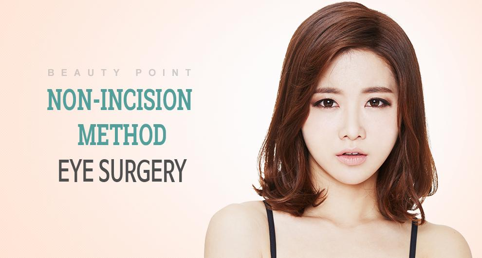 Non Incisional Double Eyelid Surgery, Procedure & Cost In
